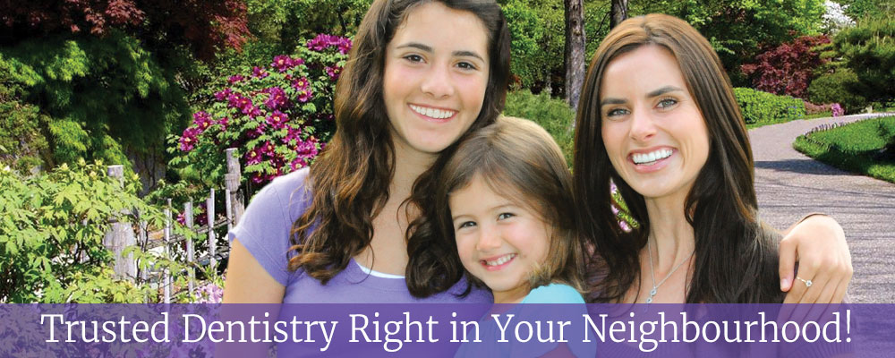 Trusted Dentistry Right In Your Neighbourhood!